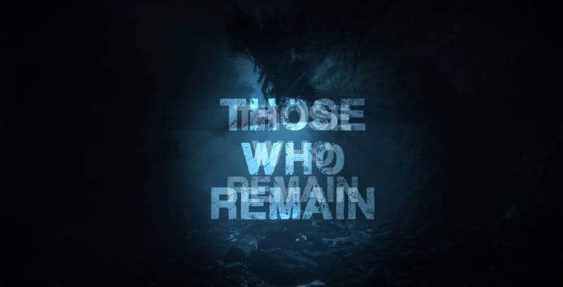 Those Who Remain – psychologiczny thriller pełny ciemności