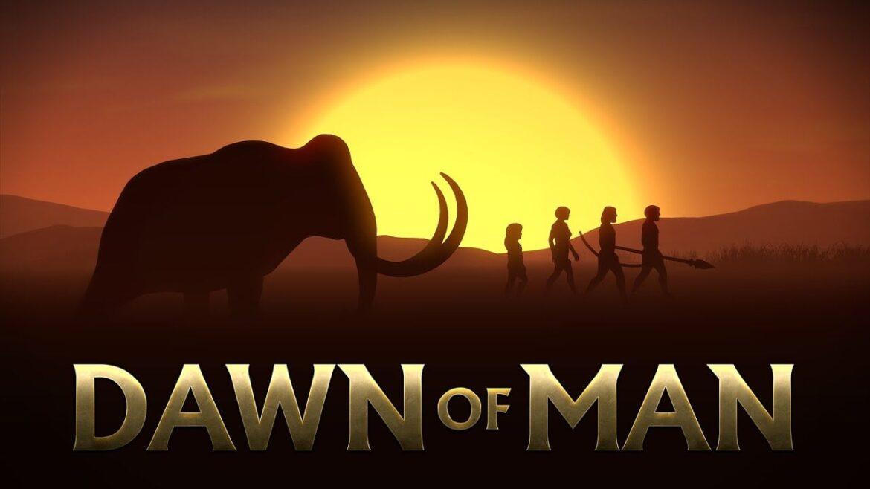 Dawn of Man – powrót do korzeni
